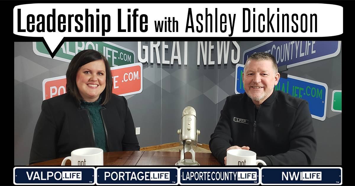 Leadership Life: Driving quality healthcare in La Porte County with Ashley Dickinson