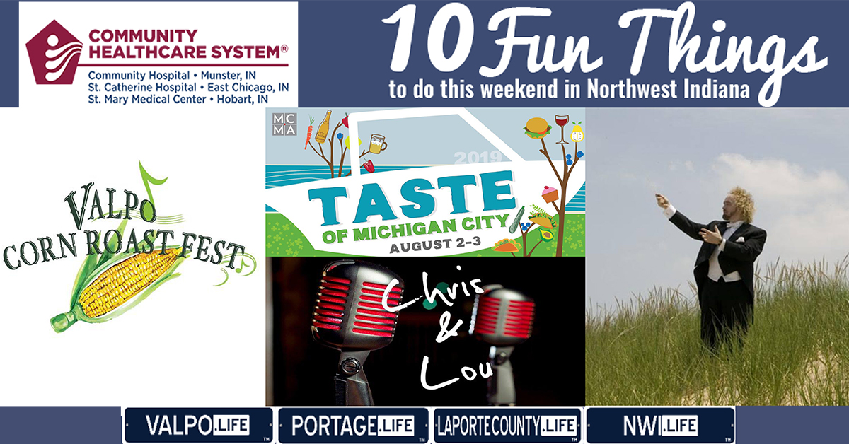 10 Fun Things to do this Weekend in Northwest Indiana August 2nd-4th, 2019