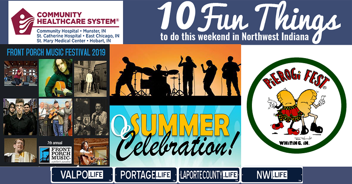 10 Fun Things to do this Weekend in Northwest Indiana July 26-28, 2019