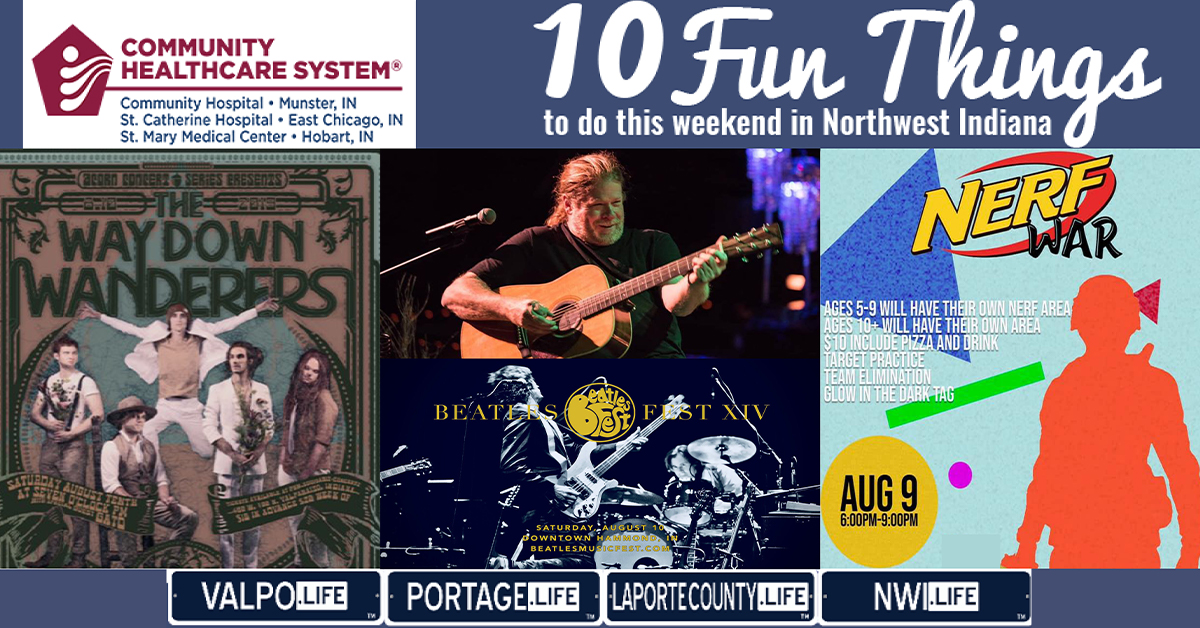 10 Fun Things to do this Weekend in Northwest Indiana August 9th-11th, 2019