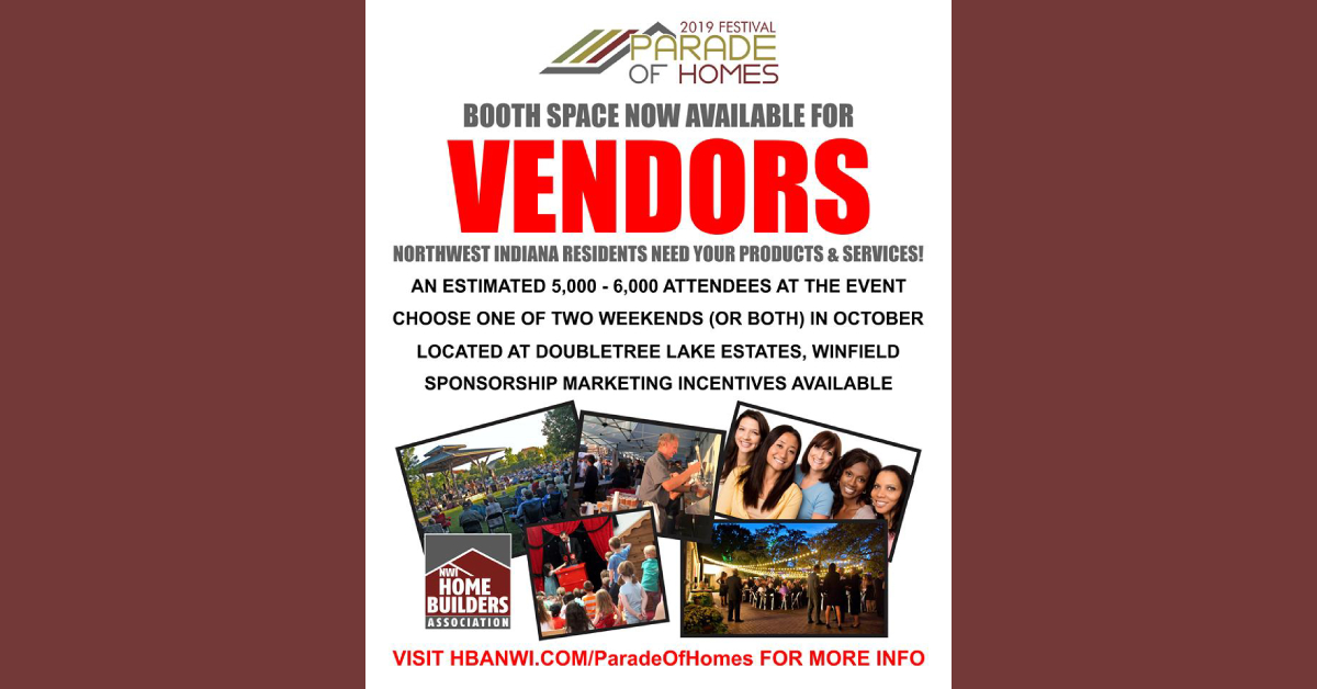 Home Builders Association of Northwest Indiana 2019 Parade of Homes Festival vendor booth space available  now