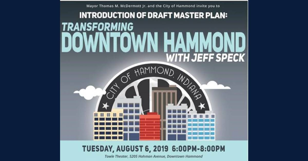 City of Hammond Presentation with Jeff Speck and Associates