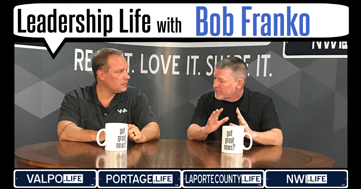 Leadership Life: Bob Franko, President and CEO of VNA of Northwest Indiana, weighs in on leadership for non-profits