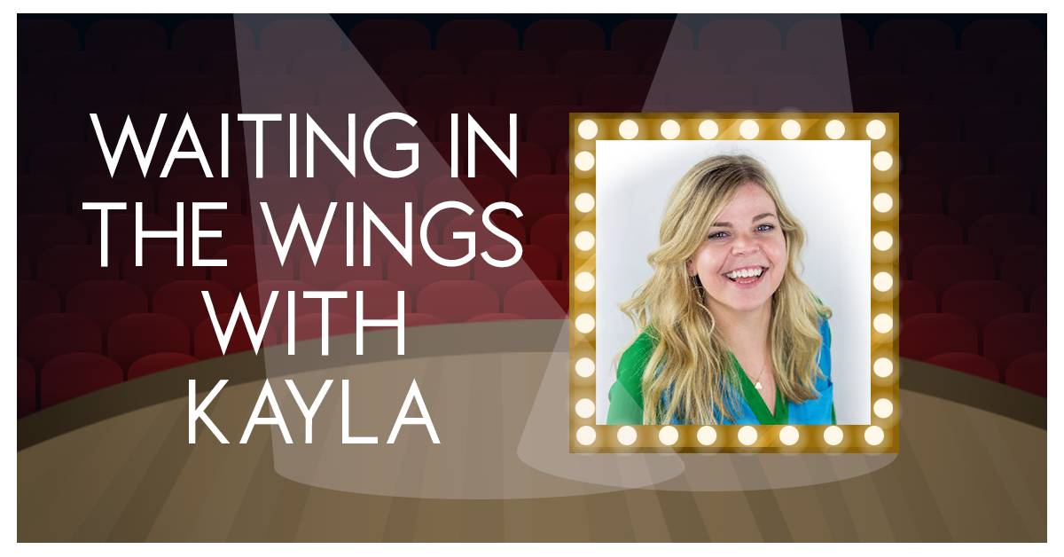 Waiting in the Wings with Kayla: La Porte Little Theatre Club playing big role in community