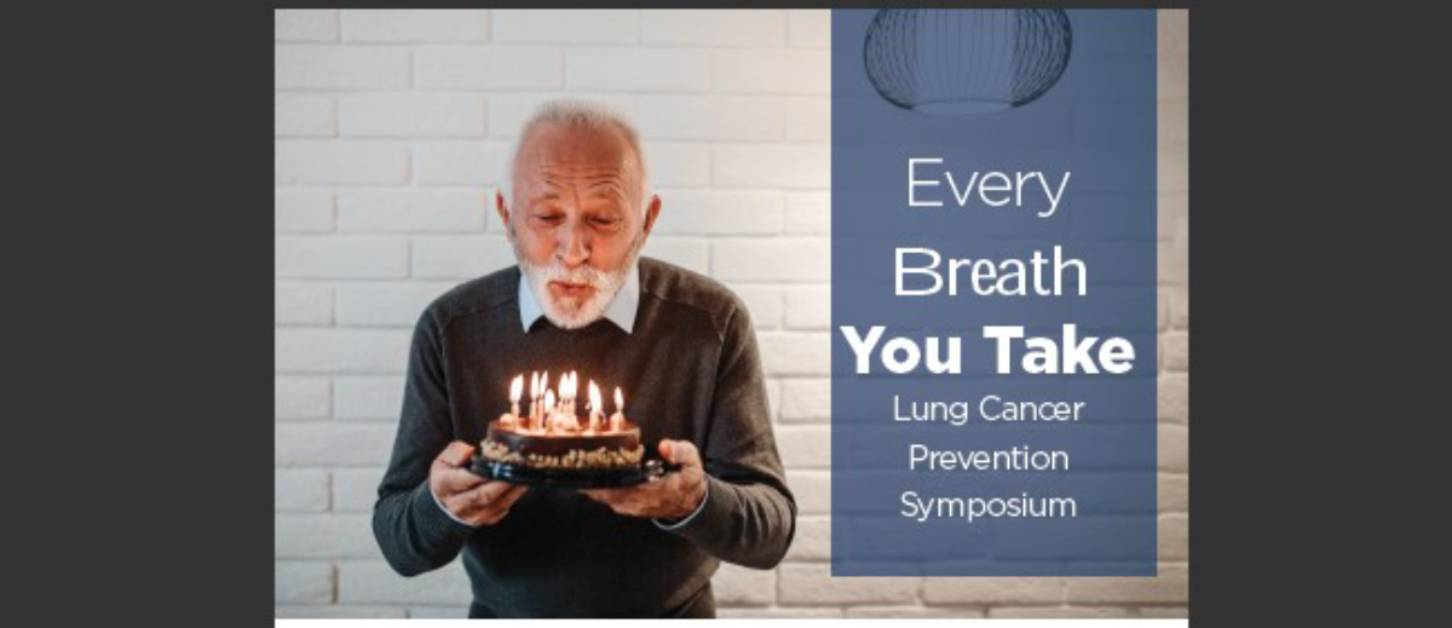 Every Breath You Take Lung Cancer Prevention Symposium