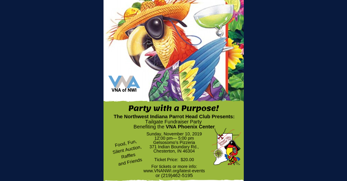 NWI Parrot Head Club Presents 'Party with a Purpose Tailgate Fundraiser Party' benefiting VNA Phoenix Center