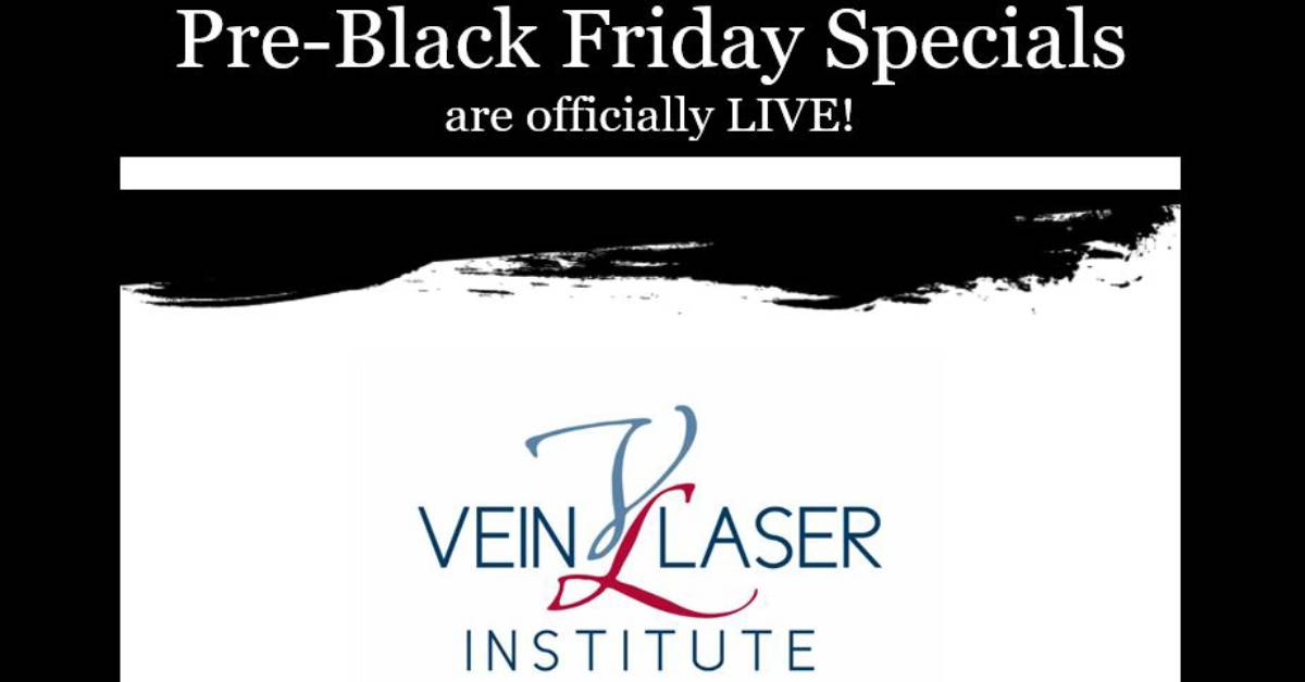 Pre-Black Friday Specials at Vein & Laser Institute