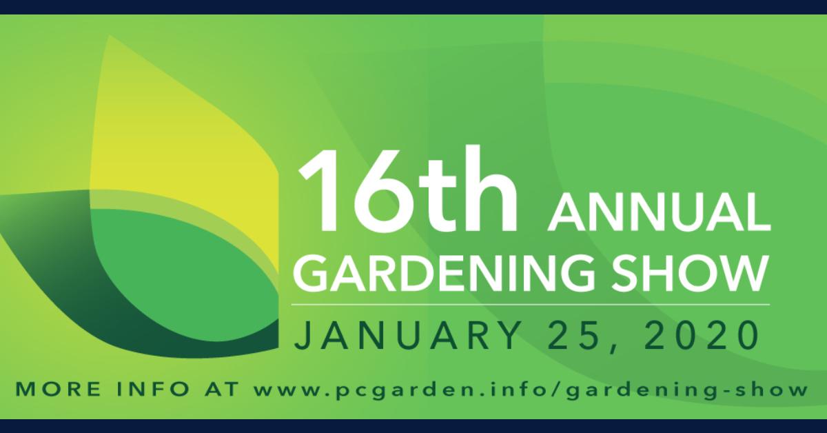Porter County Master Gardeners Association 16th Annual Gardening Show