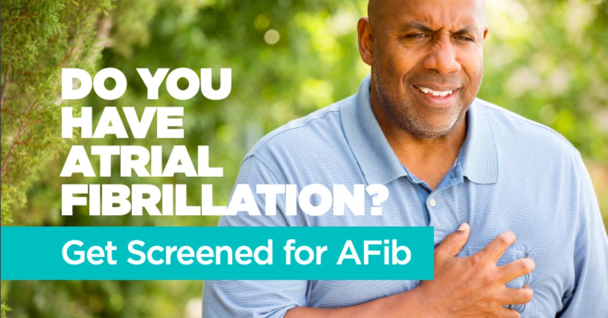 Do you have Atrial Fibrillation? Get Screened for AFib