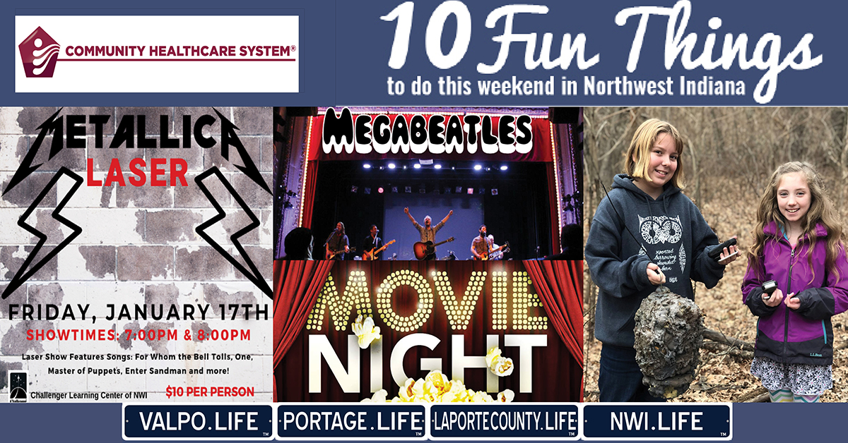 10 FUN THINGS TO DO IN NWI THIS WEEKEND January 17-19, 2020