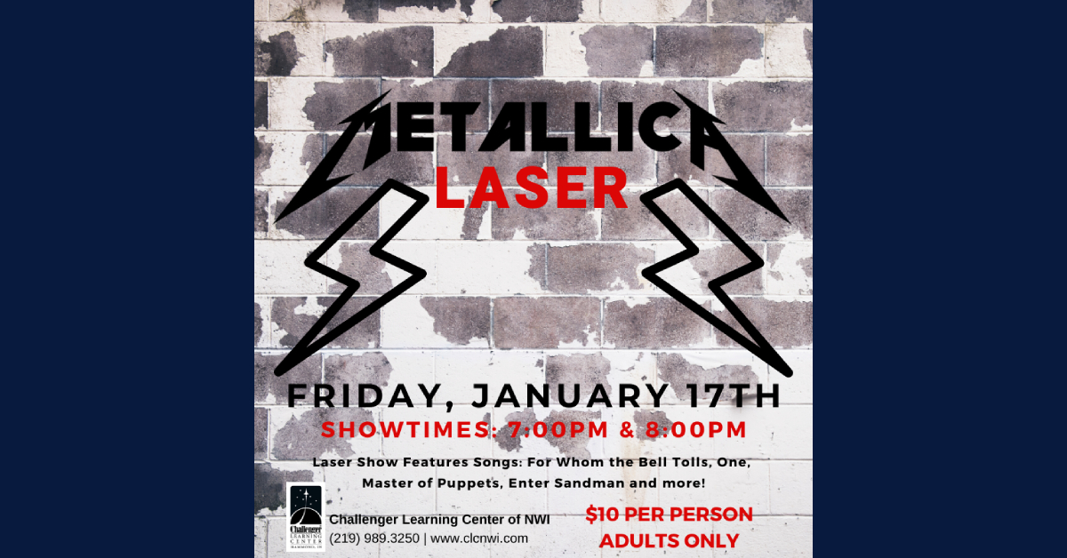 Laser Metallica at the Challenger Learning Center of NWI