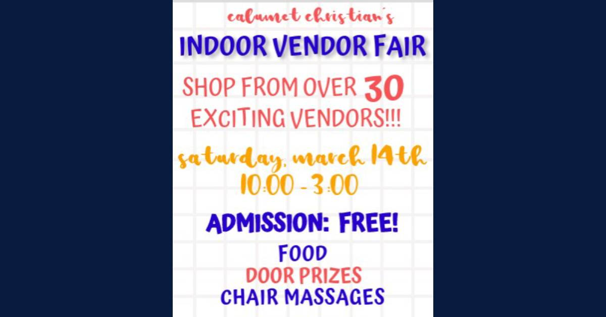 Calumet Christian School 4th annual vendor fair