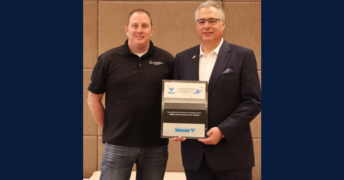 Valley® Irrigation Honors Chester, Inc. as a Performance Plus Dealer