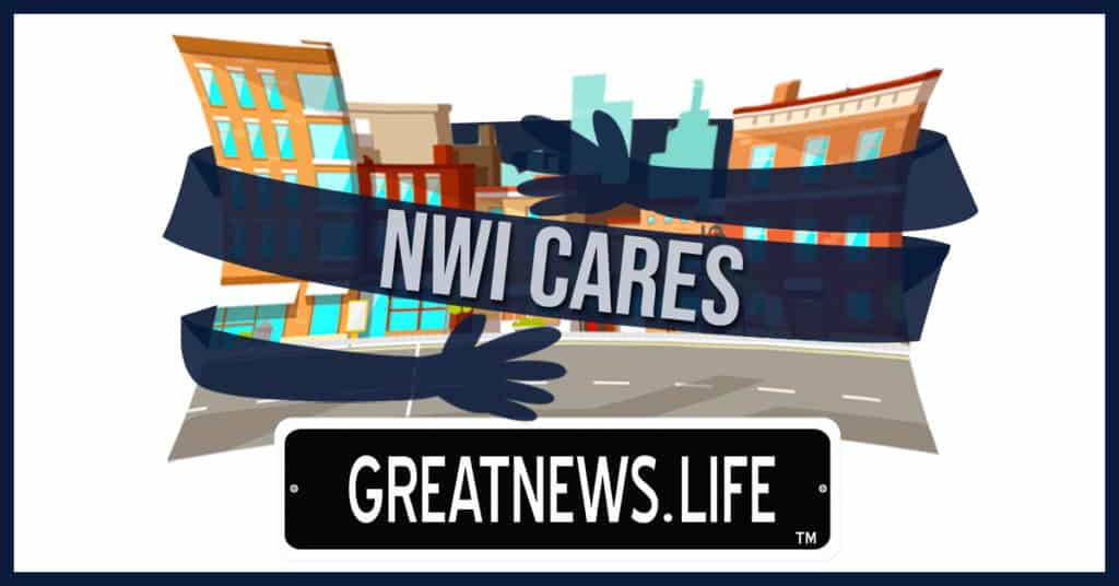 NWI Cares: GreatNews.Life highlights COVID-19 stories by local businesses, organizations