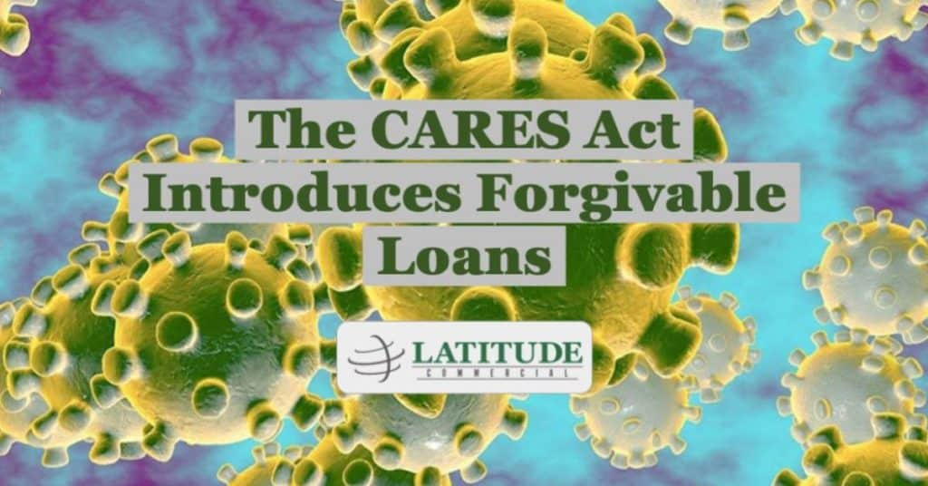 The CARES Act Introduces Forgivable Loans