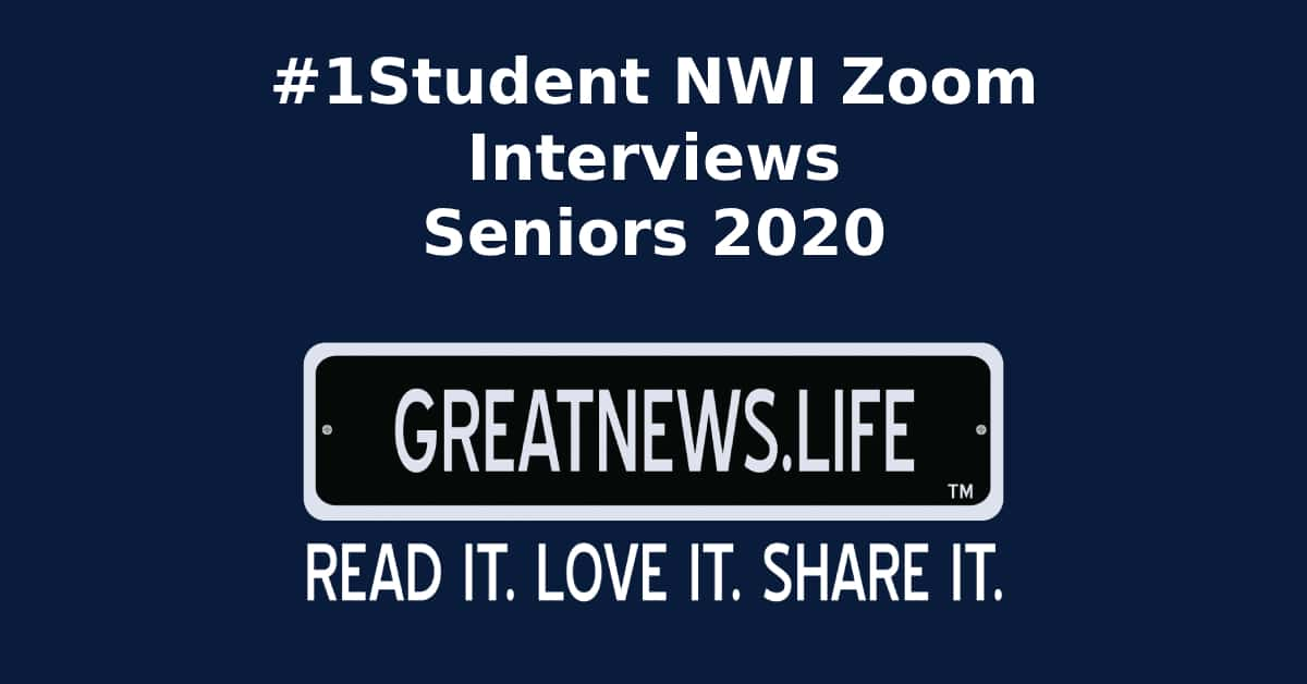 GreatNews.Life catches up with 2020 #1StudentNWI interns