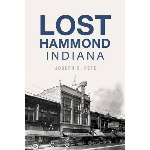 Lost Hammond Indiana book by Joseph S. Pete