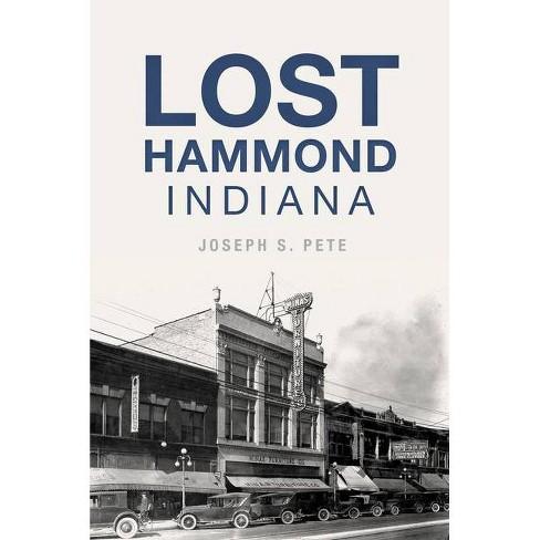 Lost Hammond Indiana book by Joseph S. Pete