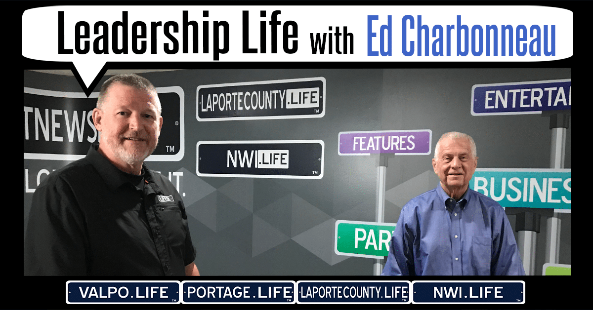 Leadership Life Series: Ed Charbonneau, Indiana State Senator, District 5