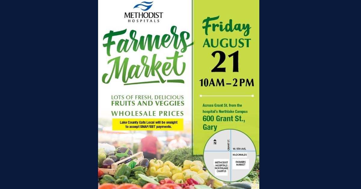 Methodist Hospitals Farmers Market Friday, August 21