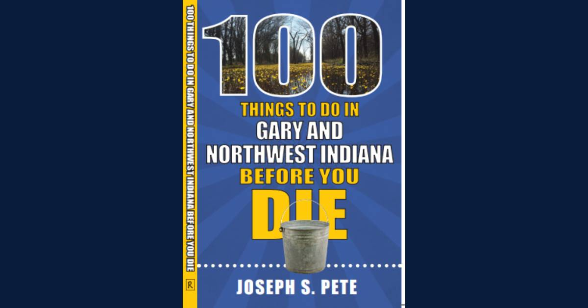 New book showcases attractions, food and festivals across Northwest Indiana and Indiana Dunes