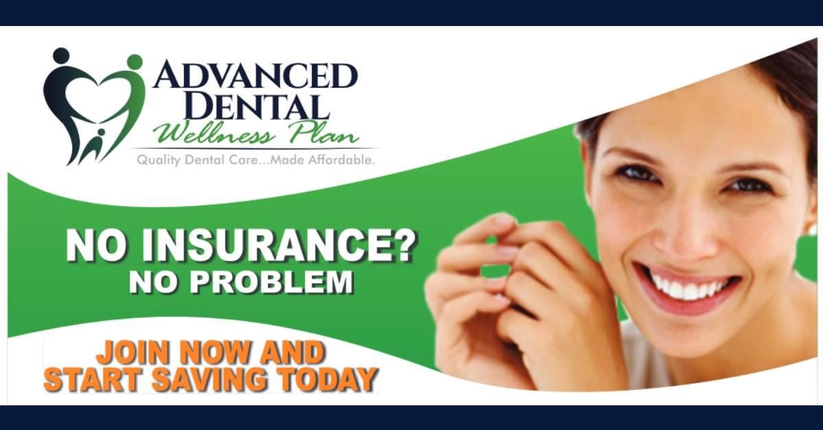 No insurance? No problem! Advanced Dental Concepts offers affordable, comprehensive Wellness Plan