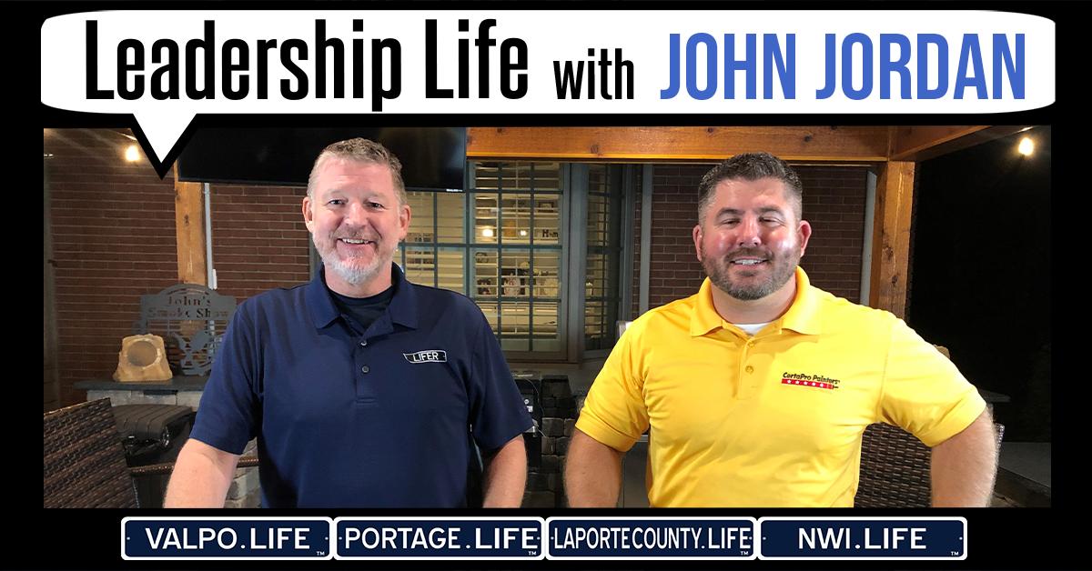 Leadership Life Series: John Jordan, Owner and President of CertaPro Painters of Northwest Indiana