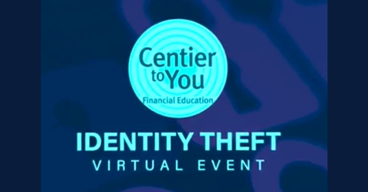 Centier Bank's Identity Theft Financial Education Webinar Now Available Online