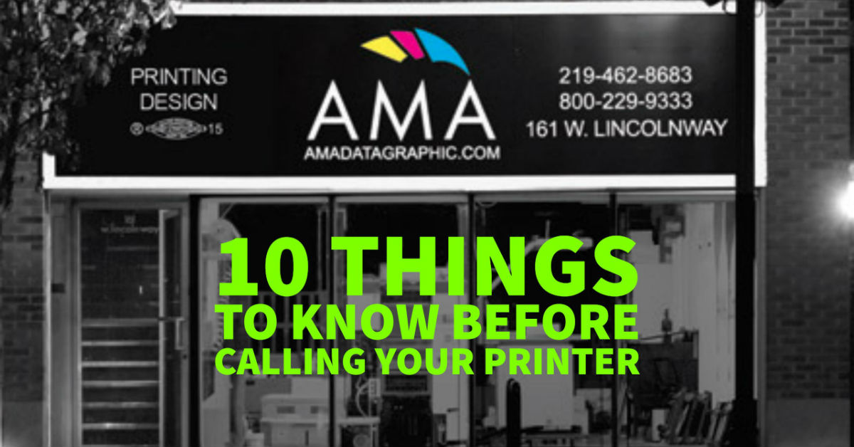 10 Things to Know Before Calling AMA Design & Print
