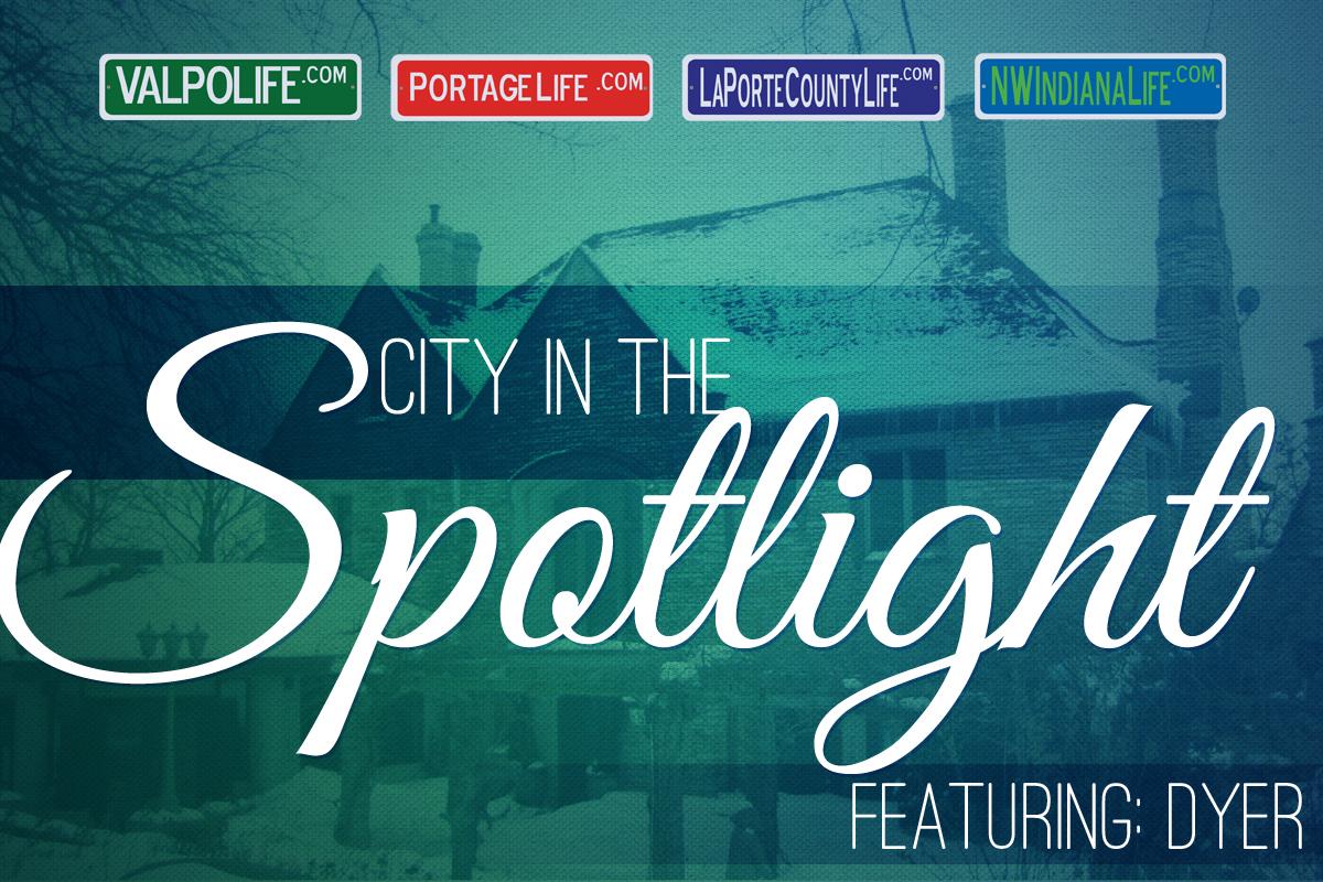 City in the Spotlight: Dyer