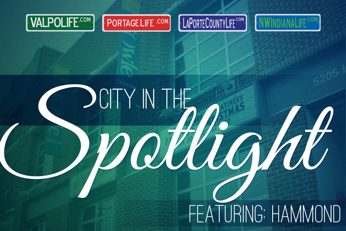 City in the Spotlight: Hammond