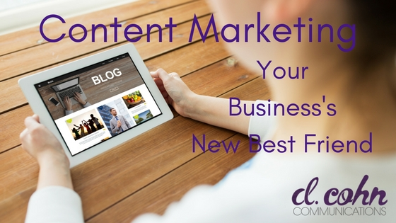 Content Marketing: Your Business's New Best Friend