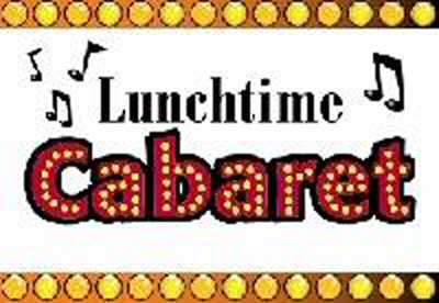 Lunchtime-Cabaret