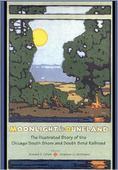 Moonlight-In-Duneland-The-Illustrated-Story-of-the-Chicago-South-Shore-and-South-Bend-Railroad