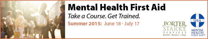 Porter-Starke Services to host Mental Health First Aid Course in the Summer of 2015