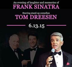 "Theatre at the Center Presents Tom Dreesen in ""An Evening of Laughter and Memories of Frank Sinatra"""