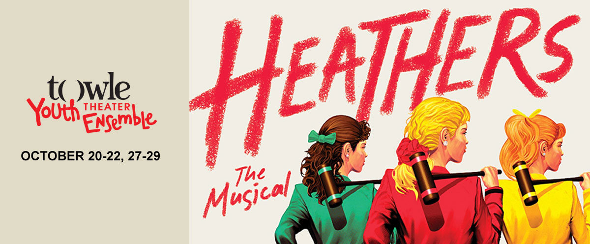 """Auditions for Towle Youth Theater Ensemble's """"Heathers, The Musical"""""""